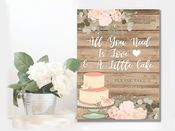 Wedding  All You Need Is Cake -  Metal Wall Sign